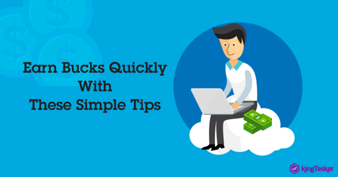 Earn Bucks Quickly With These Simple Tips