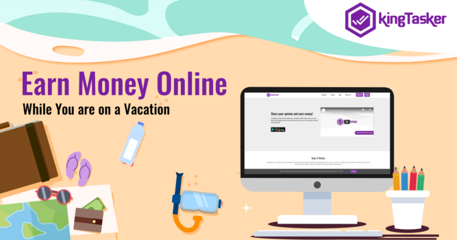 Earn Money Online While You are on a Vacation
