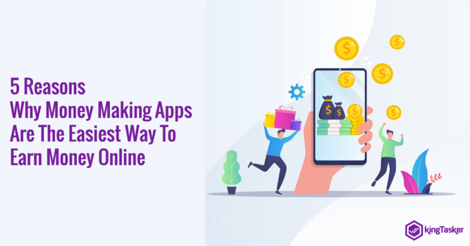 5 Reasons Why Money Making Apps Are The Easiest Way To Earn Money Online