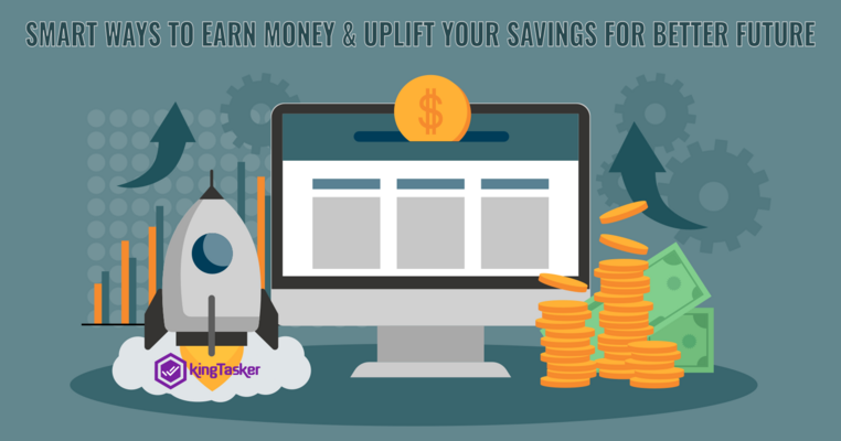 Smart Ways To  Earn Money & Uplift Your Savings For Better Future