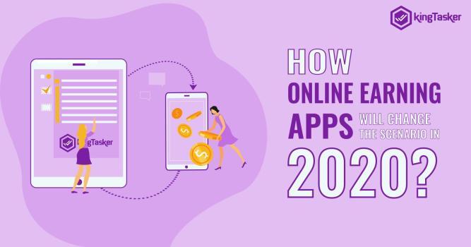 How Online Earning Apps Will Change The Scenario in 2020?