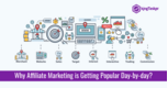 Why Affiliate Marketing is Getting Popular Day-by-day?