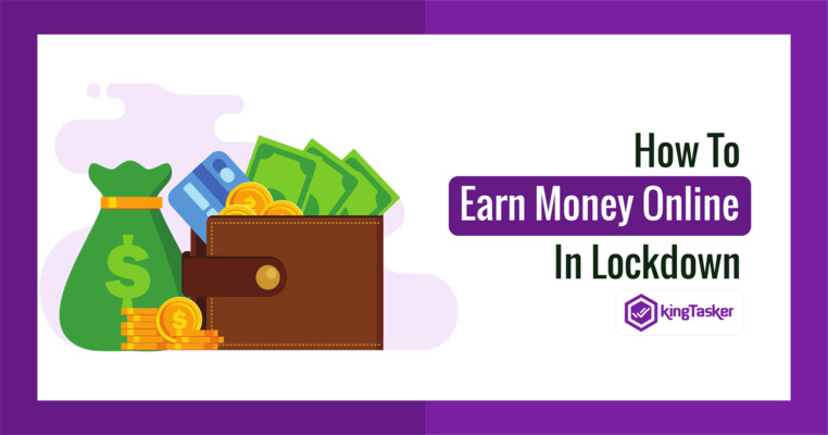 How To Earn Money Online in Lockdown: Checkout The Top 7 Ways!