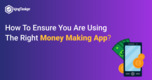 How To Ensure You Are Using The Right Money Making App?